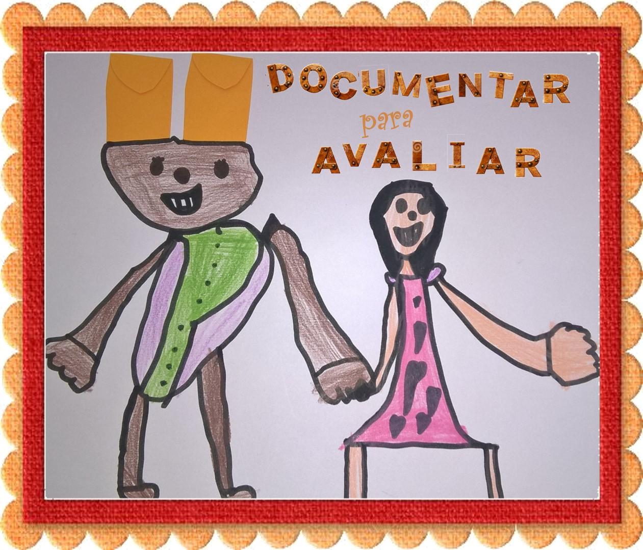 Documentar para avaliar - a documentação pedagógica como uma possibilidade formativa para adultos e crianças.